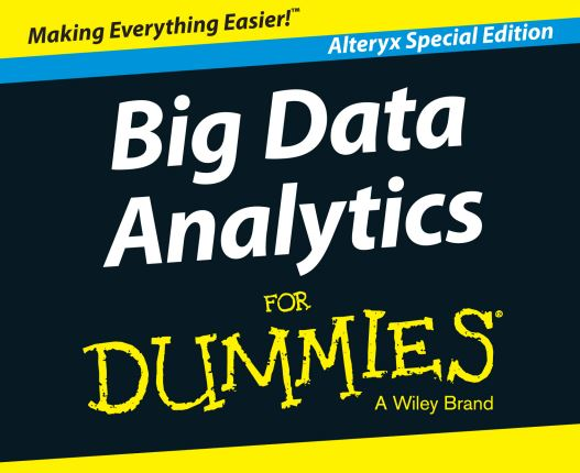 "Alteryx Publishes ""Big Data Analytics for Dummies"